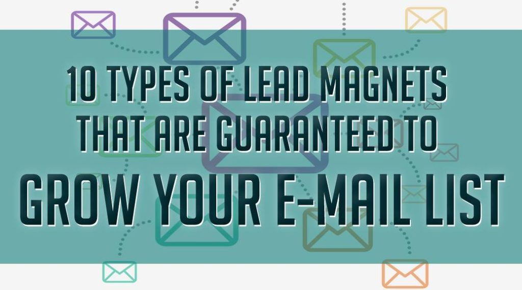 10 types of lead magnets that are guaranteed to grow your